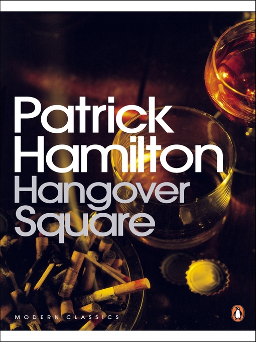 Hangover Square (eBook): A Story of Darkest Earl&#39;s Court